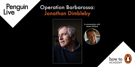Operation Barbarossa: Jonathan Dimbleby in conversation with James Holland tickets
