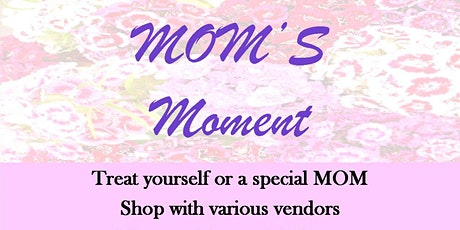 MOM'S Moment tickets