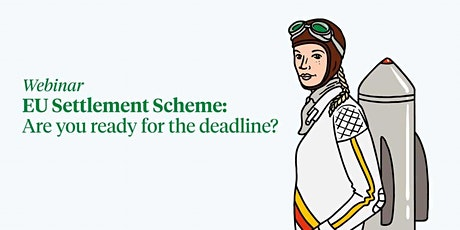 EU Settlement Scheme: are you ready for the deadline? tickets