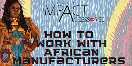 How-To Work with African Manufacturers tickets