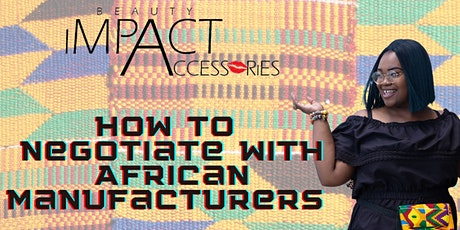 How-To Negotiate with African Manufacturers tickets