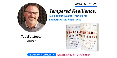 Tempered Resilience: A Guided Deep Dive For Leaders Facing Resistance tickets