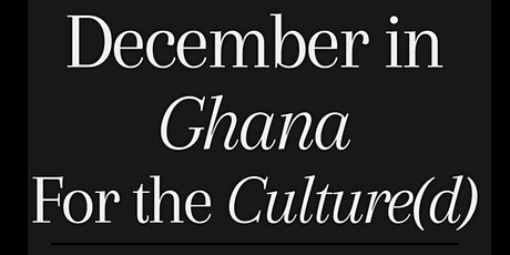 December in Ghana - For the Culture(d) tickets