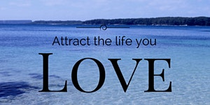 Attract the life you LOVE
