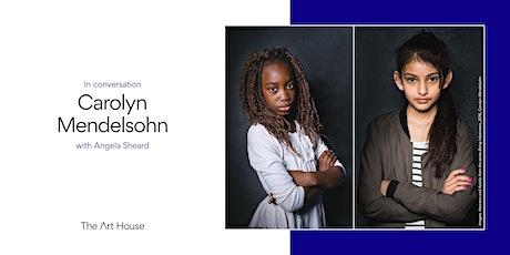 Photographers in Conversation: Carolyn Mendelsohn tickets
