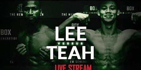 ONLINE-StrEams@!.Lee v Teah Fight LIVE ON 2021 tickets