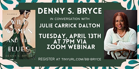 Denny S. Bryce in Conversation with Julie Carrick Dalton tickets
