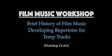Film Music for Filmmakers Workshop - Brief History & Developing Repertoire tickets