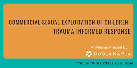 Commercial Sexual Exploitation of Children: Trauma Informed Response tickets