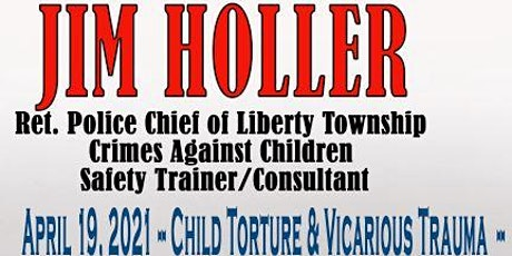 Jim Holler-  Child Torture and Vicarious Trauma tickets
