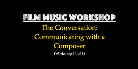Film Music for Filmmakers Workshop - The Conversation tickets