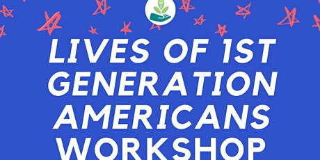 Lives of First-Generation Americans Workshop tickets