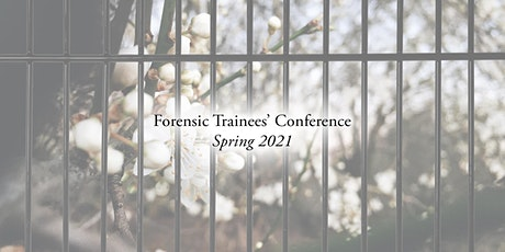 Forensic Trainees' Virtual Conference Spring 2021 tickets