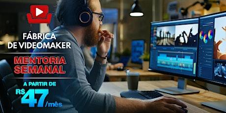 MENTORIA - Fábrica de Videomaker ingressos