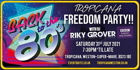 Tropicana Back to the 80's Freedom Party tickets
