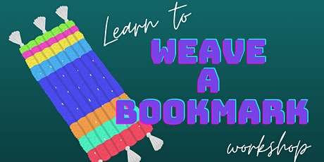 """Adult """"weave a bookmark"""" workshop with special guest! *PART ONE* tickets"""