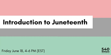 Introduction to Juneteenth tickets