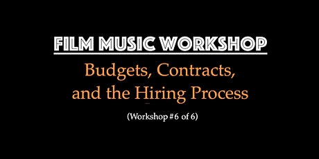 Film Music for Filmmaker Workshop - Budgets, Contracts & the Hiring Process biglietti