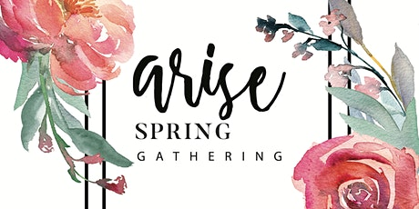 Arise Spring Gathering tickets