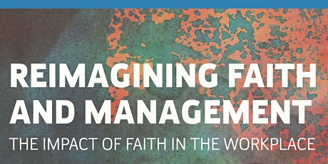 Reimagining Faith and Management: The Impact of Faith in the Workplace tickets
