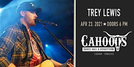 "Trey Lewis ""Live"" at Cahoots Dance Hall and Honkytonk April 23, 2021 tickets"