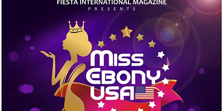 MISS EBONY USA - finals - GUEST TICKETS ONLY tickets