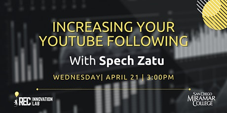 Increasing Your YouTube Following with Spech Zatu tickets
