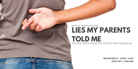 Replay Storytelling presents Lies My Parents Told Me tickets