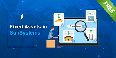 Fixed Assets in SunSystems – Accurate asset tracking and depreciation.