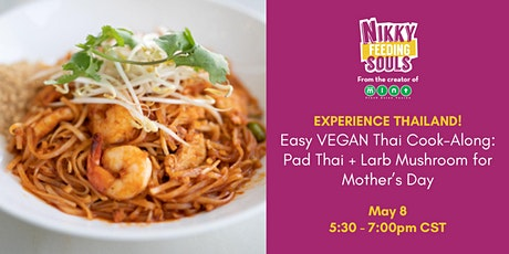 Easy VEGAN Thai Cook-Along: Pad Thai + Larb Mushroom -Mother's Day Edition! tickets