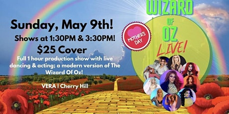 Wizard of Oz LIVE: Mother's Day Drag Show (1:30 seating) tickets