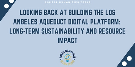 DH Tools - Looking Back at Building the LA Aqueduct Digital Platform tickets