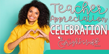 The Wright Stuff Chics Teacher Appreciation Week tickets