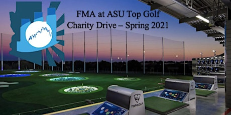 FMA at ASU Top Golf Charity Drive - Spring 2021 tickets