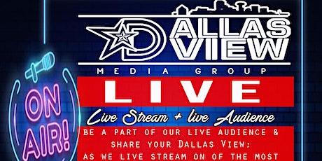 Dallas View Internet Radio Show Live tickets