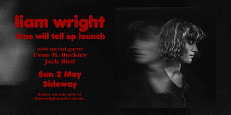 Liam Wright - Time Will Tell EP Launch | Canberra tickets