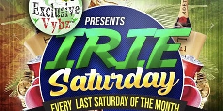 IRIE SATURDAY EVERY LAST SATURDAY OF THE MONTH tickets