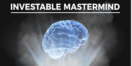 Investable Mastermind August 5th,  2021 tickets