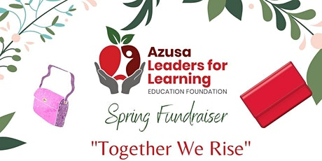 Azusa Leaders for Learning - Spring Fundraiser - Together We Rise tickets