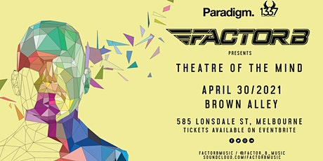 Factor B: Theatre of the Mind (OTC) tickets