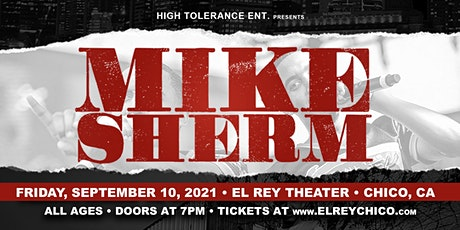 Mike Sherm  - Chico, CA tickets