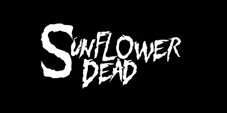 SUNFLOWER DEAD + special guests tickets