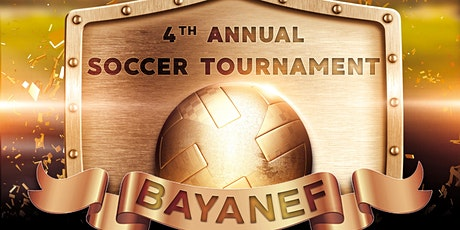 Bayanef 4th Annual Soccer Tournament tickets
