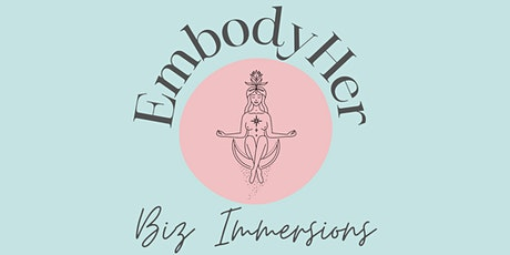 EmbodyHer 1 Day Business Intensive tickets