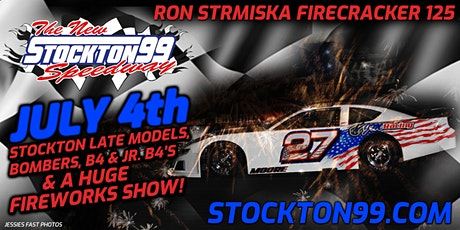 Ron Strmiska Firecracker 125 Stockton Late Models, Bombers, B4's & Jr. B4's tickets