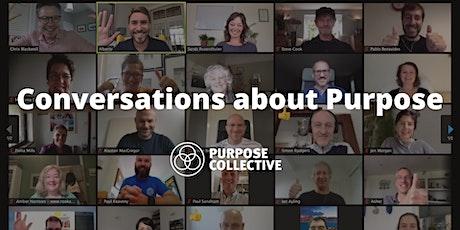 Conversations About Purpose - Derek Bruce - My unknown purpose tickets