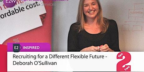 E2 Inspired - Recruiting for a Different Flexible Future entradas