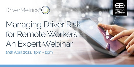 Managing Driver Risk for Remote Workers: An Expert Webinar tickets