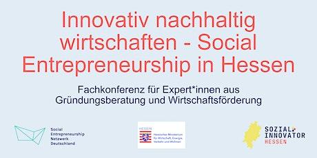 Innovativ nachhaltig wirtschaften - Social Entrepreneurship in Hessen Tickets