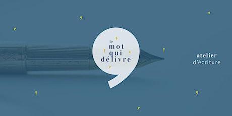 """Atelier d'écriture  : """"Intuition en première ligne"""" tickets"""